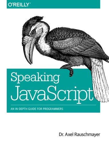 Speaking JavaScript: An In-Depth Guide for Programmers por Axel Rauschmayer