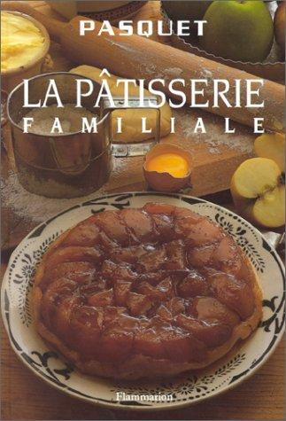 La pâtisserie familiale par Ernest Pasquet