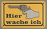 Qualitäts - Aluminium Schild Pistole Colt Revolver Hier wache ich 120x200 mm geprägtes Aluschild 0,6 mm Alu