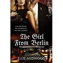 TheGirl from Berlin: Gruppenf?hrer's Mistress (Volume 2) by Ellie Midwood (2015-10-12)