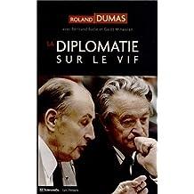La diplomatie sur le vif by Roland Dumas, Bertrand Badie, Gaidz Gaid Minassian (2013) Taschenbuch