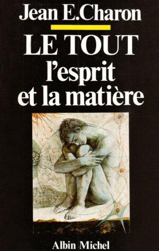 Tout, L'Esprit Et La Matiere (Le) (Sciences - Sciences Humaines)