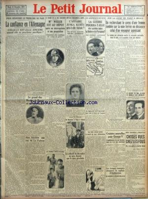 PETIT JOURNAL (LE) [No 24078] du 18/12/1928 - LA CONFIANCE EN L'ALLEMAGNE PAR JEAN DE PIERREFEU - LE GRAND-DUC NICOLAS DE RUSSIE EST GRAVEMENT MALADE - AUX VERITES DE LA PALISSE PAR MONSIEUR DE LA PALISSE - MME WEILER EST AU DEPOT APRES UN INTERROGATOIRE ET UNE PERQUISITION - LES GRANDES SOIREES DE BOXE - L'AFFAIRE JUNKA KURES SERA-T-ELLE REVISEE - DE BUCAREST A PARIS A CHEVAL - LE COLLECTIF DE DECEMBRE NE SERA DISCUTE QUE LE MOIS PROCHAIN - LA GUERRE POURRA-T-ELLE ETRE ARRETEE ENTRE LA BOLIVIE par Collectif