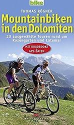 Mountainbiken in den Dolomiten: 20 ausgewählte Touren rund um Rosengarten und Latemar / Mit Roadbooks und GPS-Daten