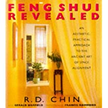 Feng Shui Revealed: An Aesthetic, Practical Approach to the Ancient Art of Space Alignment