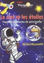 Le ciel et les étoiles : Premiers itinéraires en astronomie