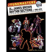 Funkmasters Rhythm Sections - James Brown. Gitarre, E-Bass, Schlagzeug: The Great James Brown Rhythm Sections, 1960-73: For Guitar, Bass and Drums (Buch / 2CDs)