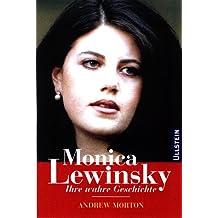 Monica Lewinsky. Ihre wahre Geschichte