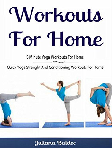 Workouts For Home: 5 Minute Yoga Workouts For Home: Quick ...