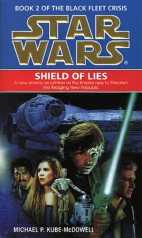 Shield Of Lies (Star Wars: Black Fleet Crisis 2)