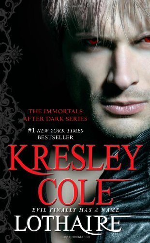 Lothaire (Immortals After Dark) by Cole, Kresley (2012) Mass Market Paperback