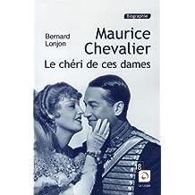 Maurice Chevalier : Le chéri de ces dames (Grands caractères)