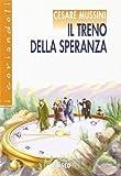 Scarica Libro Il treno della speranza Con espansione online (PDF,EPUB,MOBI) Online Italiano Gratis