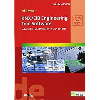 KNX/EIB Engineering Tool Software. Sicherer Ein- und Umstieg von ETS4 auf ETS5 (de-Fachwissen)