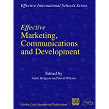 Effective Marketing Communications and Development (Effective International Schools Series)