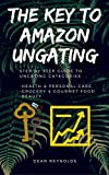 Beauty Health Grocery Best Deals - The Key To Amazon Ungating: Step By Step Guide To Becoming Ungated In Health & Personal Care, Grocery & Gourmet Food, Beauty: Plus Other Restricted Categories