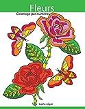 Coloriage par numéros Fleurs: Livre de coloriage pour enfants et adultes + BONUS coloriage gratuites...