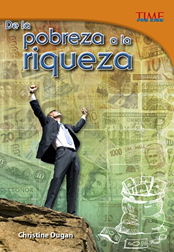de la Pobreza a la Riqueza (Time for Kids) por Christine Dugan