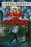 Image de LA MIRADA DE PIEDRA (Las aventuras de Jaime Azcárate nº 3)