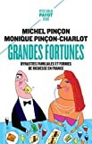 Grandes fortunes - Dynasties familiales et formes de richesse en France