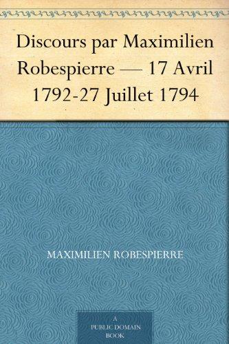 Couverture du livre Discours par Maximilien Robespierre - 17 Avril 1792-27 Juillet 1794