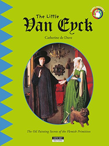 The Little Van Eyck: A Fun and Cultural Moment for the Whole Family! (Happy Museum Collection! Book 9) (English Edition)