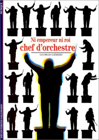 "<a href=""/node/3196"">Ni empereur ni roi, Chef d'Orchestre</a>"