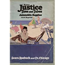 Sears Justice Tires And Tubes Automobile Supplies 1918 Reprint by Ross Bolton (2008-09-08)