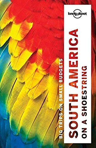south-america-on-a-shoestring-guide-country-regional-guides