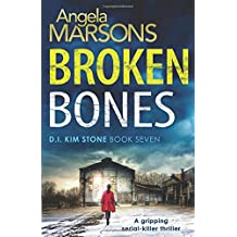 Broken Bones: A gripping serial killer thriller (Detective Kim Stone Crime Thriller Series, Band 7)
