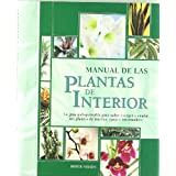 Manual de las plantas de interior: Crea un hermoso jardín en tu propia casa (Manuales ilustrados)