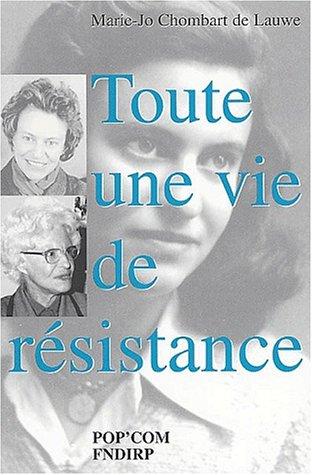 Toute une vie de résistance par Marie-Jo Chombart de Lauwe