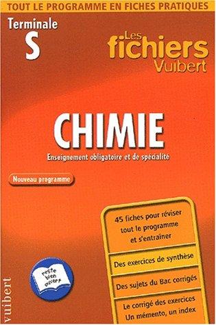 Les Fichiers Vuibert : Chimie, terminale S (Fiches)