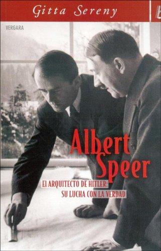 Albert Speer. Su Batalla Con La Verdad