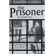 The Prisoner Handbook: An Unauthorized Companion: Authorized by Six of One
