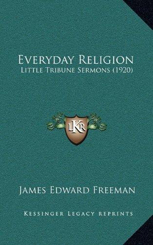 Everyday Religion: Little Tribune Sermons (1920)