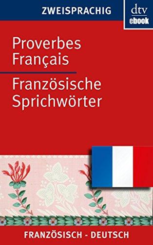 Proverbes Français Französische Sprichwörter (dtv zweisprachig)