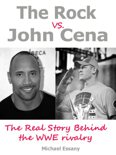 The Rock vs. John Cena: The Unauthorized Real Story Behind The WWE Rivalry (English Edition)