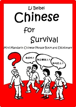 Chinese for Survival: Mini Mandarin Chinese Phrase Book and Dictionary (English Edition) par [Beibei, Li, Vera Folteen]