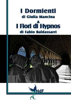 I Dormienti - I Fiori di Hypnos (Collana Double Face Vol. 1) di [Mancina, Giulia, Mancinelli, Flaminia P.]