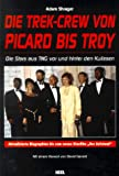 Die Trek-Crew von Picard bis Troy