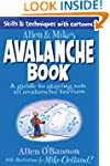 Allen & Mike's Avalanche Book: A Guid...