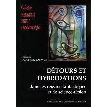 Détours et hybridations dans les oeuvres fantastiques et de science-fiction