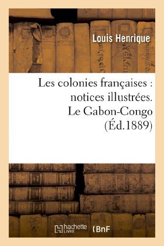 Les colonies françaises : notices illustrées. Le Gabon-Congo par de Henrique L
