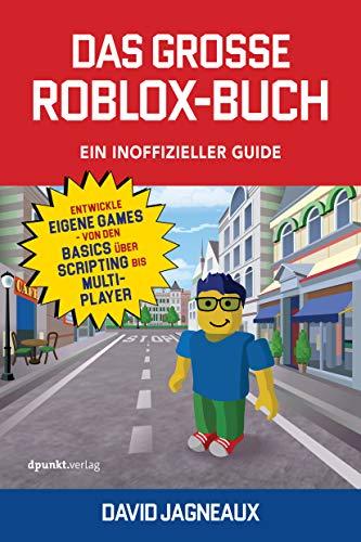Das große Roblox-Buch - Ein inoffizieller Guide: Entwickle eigene Games - von den Basics über Scripting bis Multiplayer (Buch Kaufen Programm)