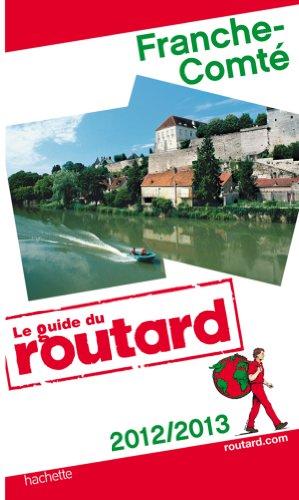 Guide du Routard Franche-Comté 2012/2013