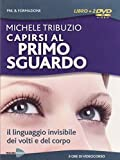 Capirsi al primo sguardo. Il linguaggio invisibile dei volti e del corpo. DVD. Con libro