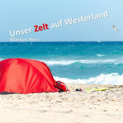 Zelt Auf Westerland : Unser zelt auf westerland de markus herz sur amazon music