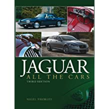 Jaguar: All the Cars - 3rd Edition by Nigel Thorley (2013-04-01)