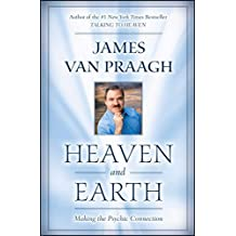Heaven and Earth: Making the Psychic Connection (English Edition)